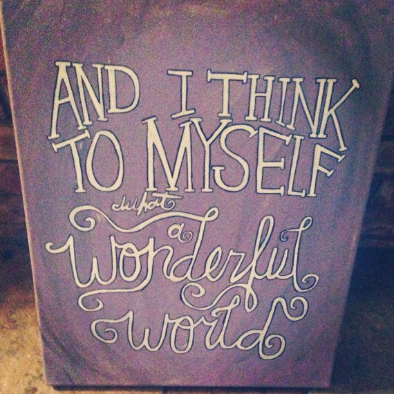 And I Think to Myself What A Wonderful World Free-Hand Painting