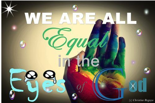 We Are All Equal In The Eyes Of God Faith Quotes Equality Faith