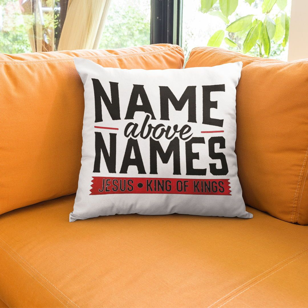 Name Above Names Jesus King Of Kings Pillows
