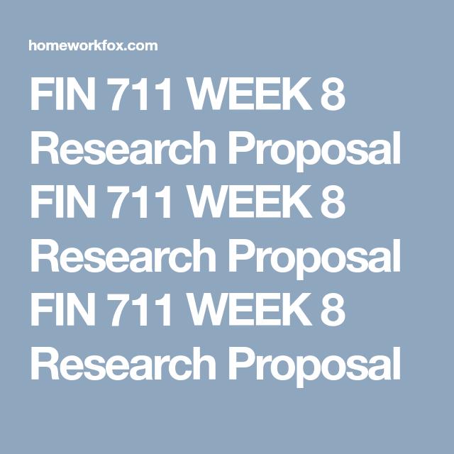 FIN 711 WEEK 8 Research Proposal