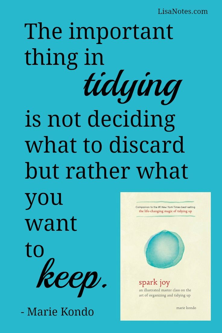 Tidying up and organizing is an art. Quotes from Marie Kondo's book, Spark Joy.