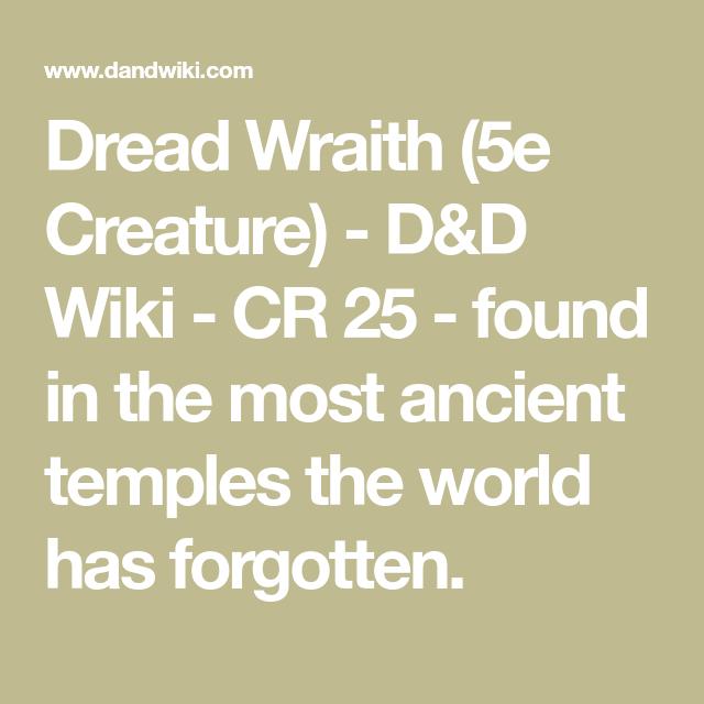 Dread Wraith (5e Creature) - D&D Wiki - CR 25 - found in the most