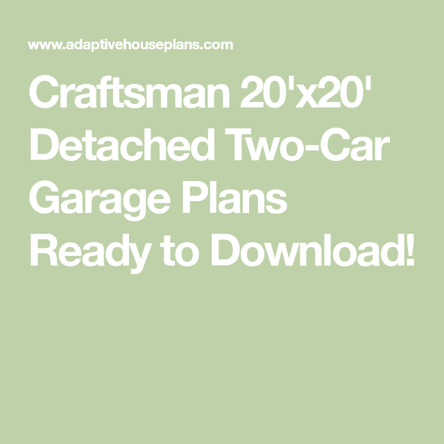 Craftsman 20'x20' Detached Two-Car Garage Plans Ready to Download!