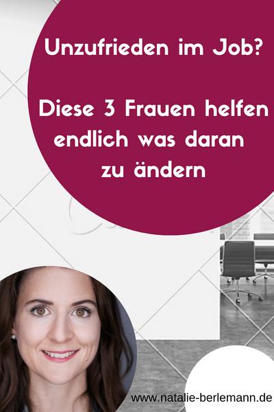 Unzufrieden im Job? Diese 3 Frauen helfen endlich was daran zu ändern | Natalie Berlemann