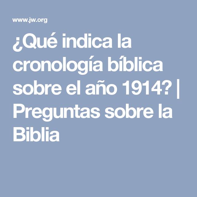 ¿Qué indica la cronología bíblica sobre el año 1914?   Preguntas sobre la Biblia