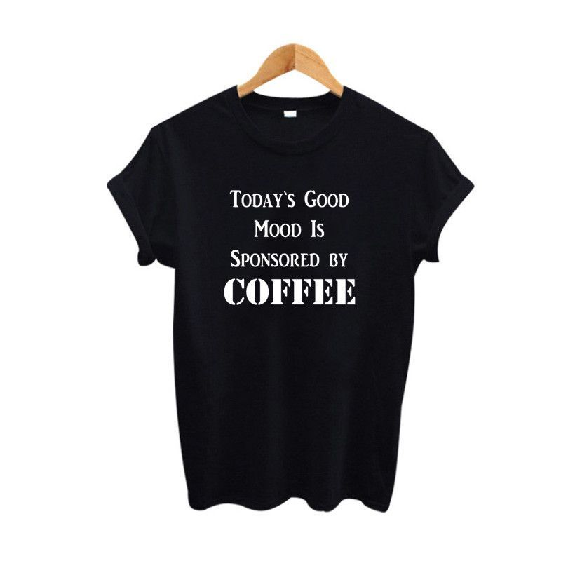 """""""Today's Good Mood is Sponsored by Coffee"""" Funny T Shirt Women Black White Up to XXL"""