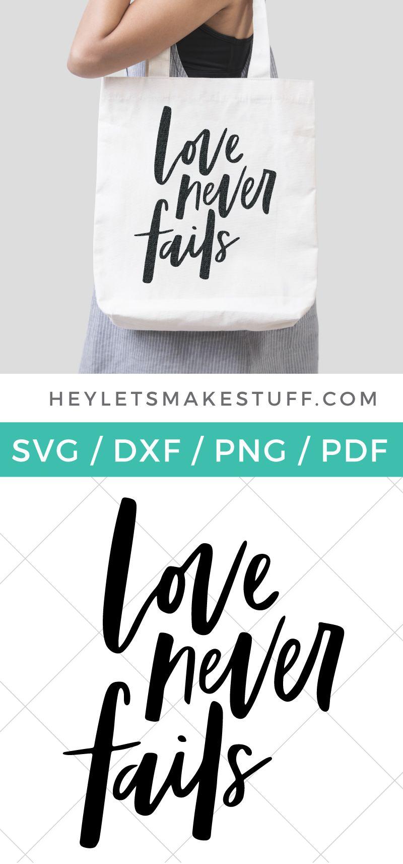 Love Never Fails Svg Love Never Fails Cricut Cricut Tutorials