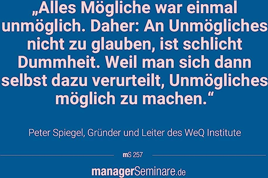 Peter Spiegel in characters - 'Alles Mögliche war einmal unmöglich.'