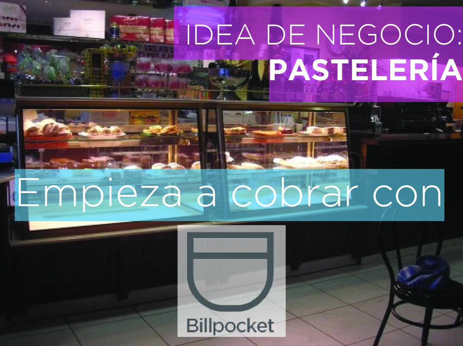 Idea de Negocio Pastelería Empieza a cobrar con