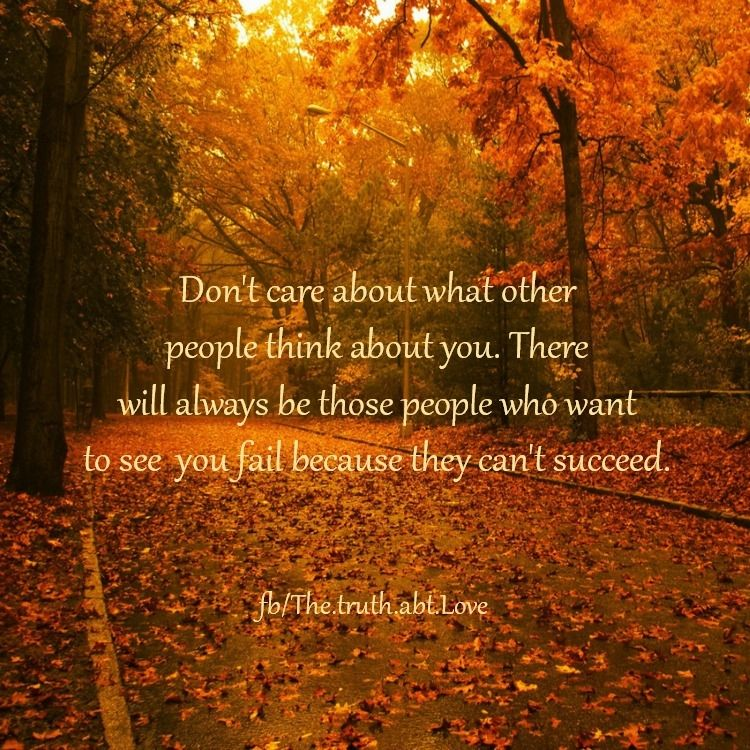 Fall Inspirational Quotes don't care about others thoughts life quotes autumn inspirational  Fall Inspirational Quotes