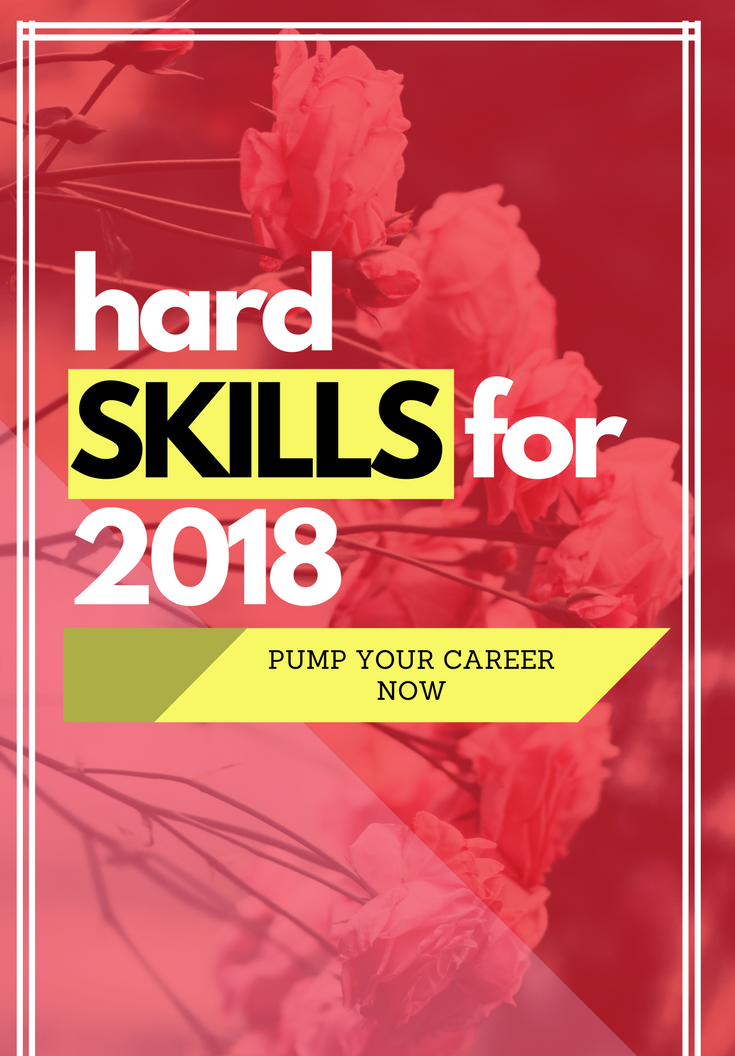 5 VALUABLE SKILLS TO BUILD CAREER IN 2018 Resume