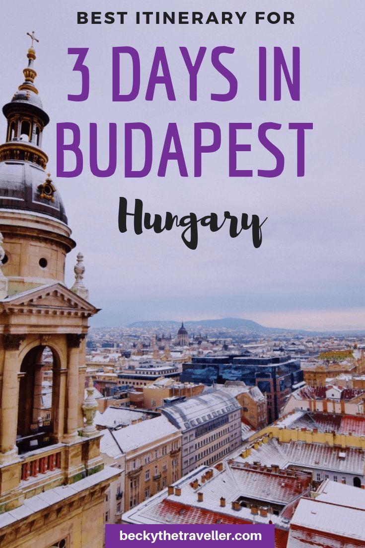 3 days in Budapest Hungary  Full 3day itinerary for Budapest Includes top sites to see in Budapest  St Stephens Basilica St Matthias Church Fishermans Bastion Heroes Squa...