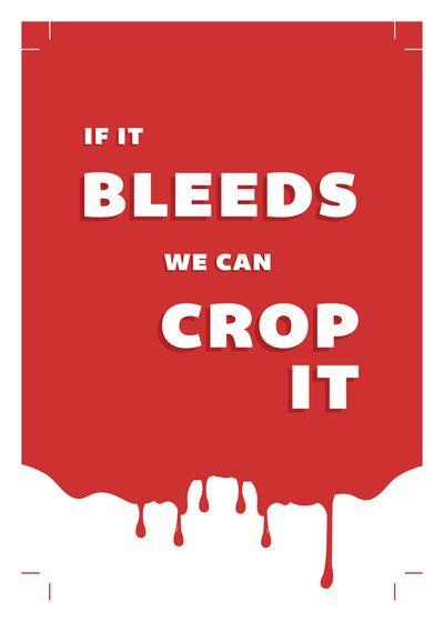 If It Bleeds We Can Crop It
