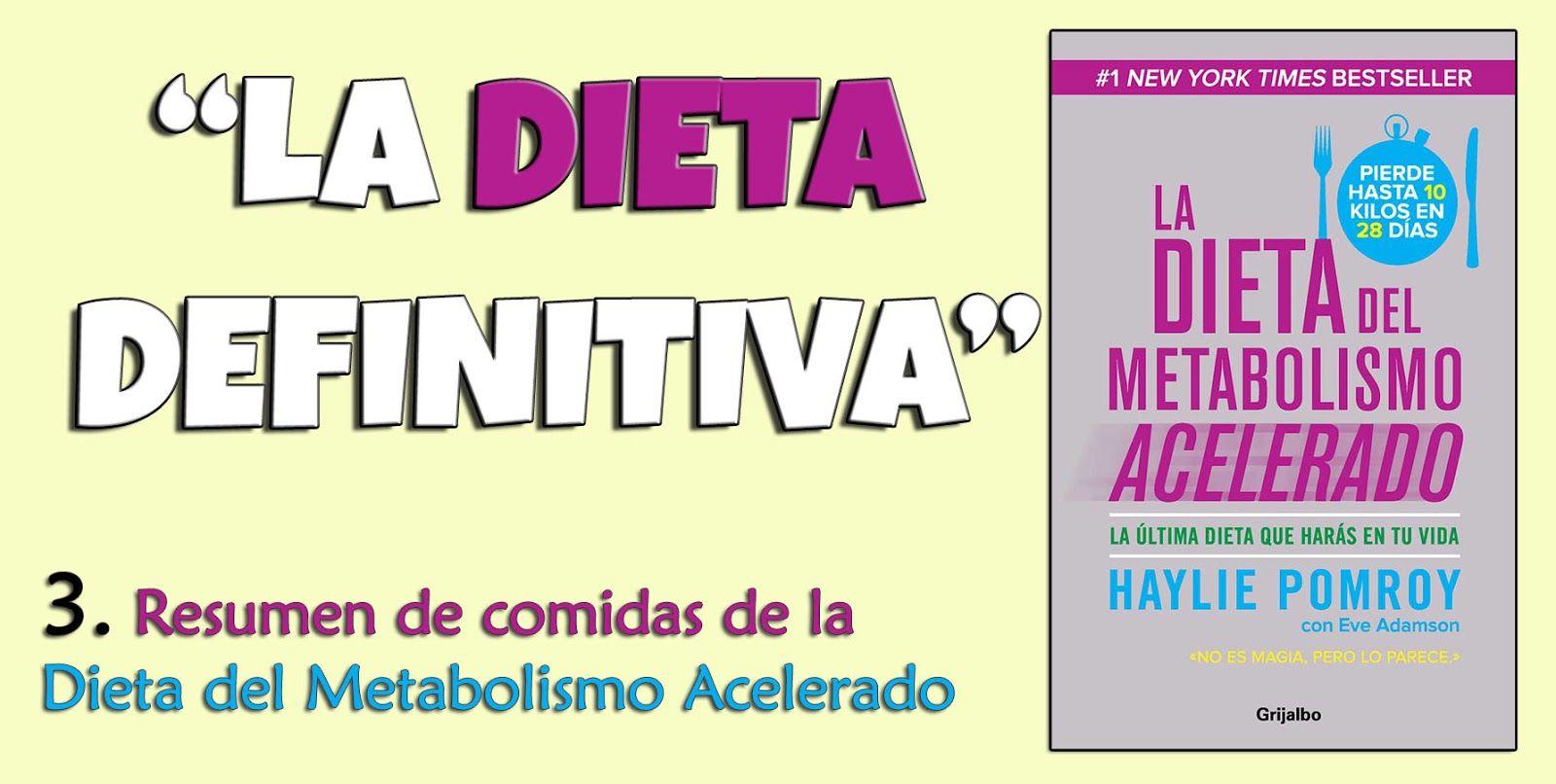 RESUMEN comidas Dieta del metabolismo acelerado - Dieta..