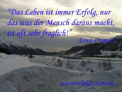 Erfolgszitat von Ernst Crameri Ernst Crameri  Schweizer Geschäftsmann und Schriftsteller (06.10.1959 - 06.10.2069)  Statement Ernst Crameri... (http://prg.li/m/217151)