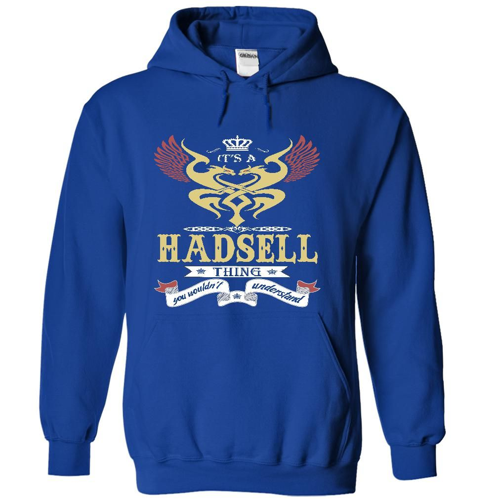(New Tshirt Produce) its a HADSELL Thing You Wouldnt Understand T Shirt Hoodie Hoodies Year Name Birthday Facebook TShirt 2016 Hoodies Tees Shirts