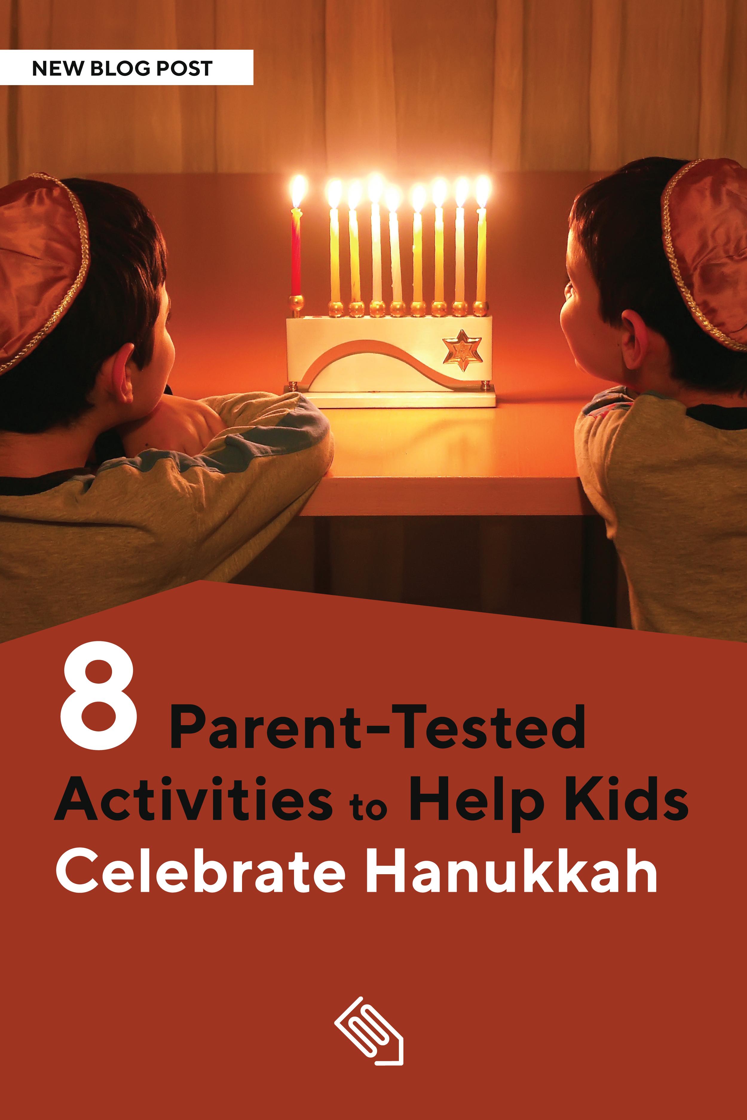 8 Parent Tested Activities To Help Kids Celebrate Hanukkah