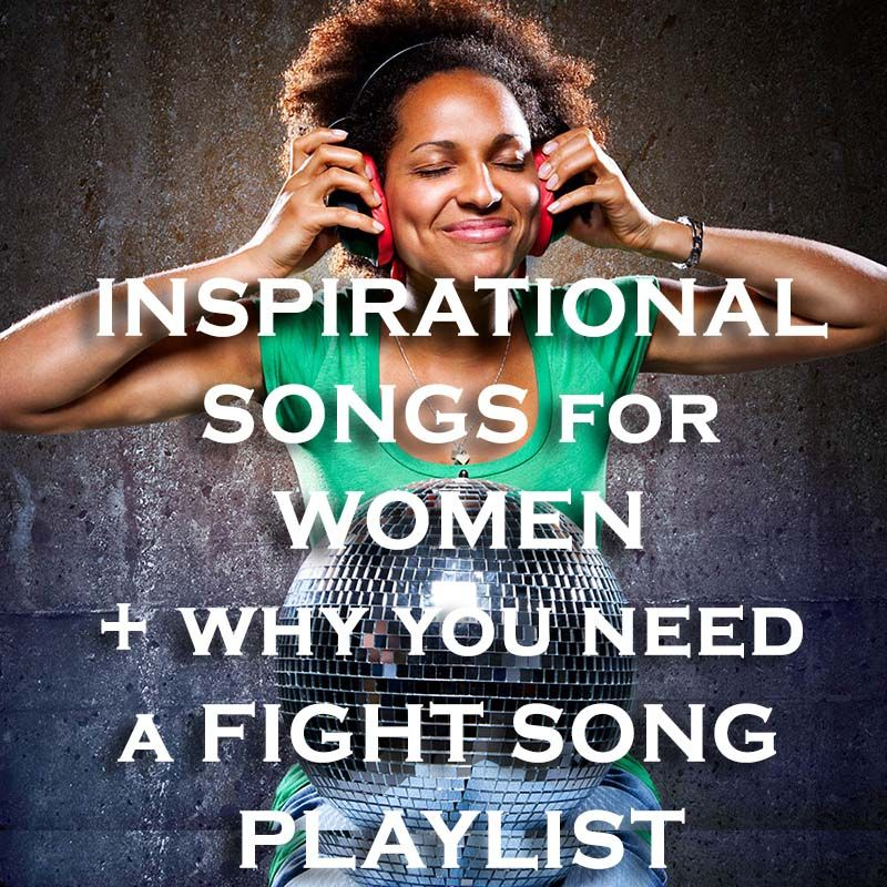 Inspirational Songs for Women: Why You Need A Fight Song