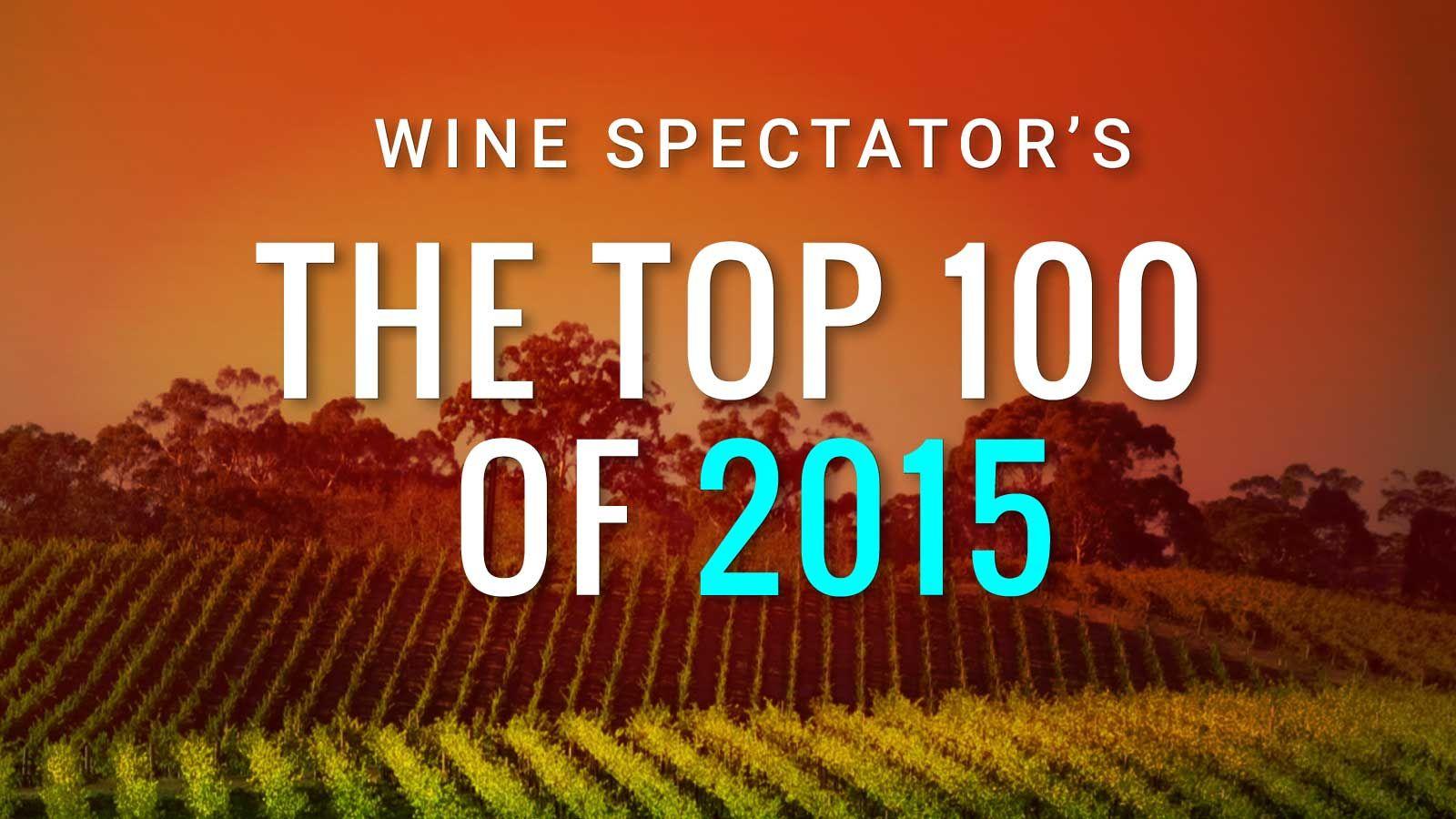 Top 10 Wines Of 2015 Wine Spectator Wine Drinks Wine Label Maker