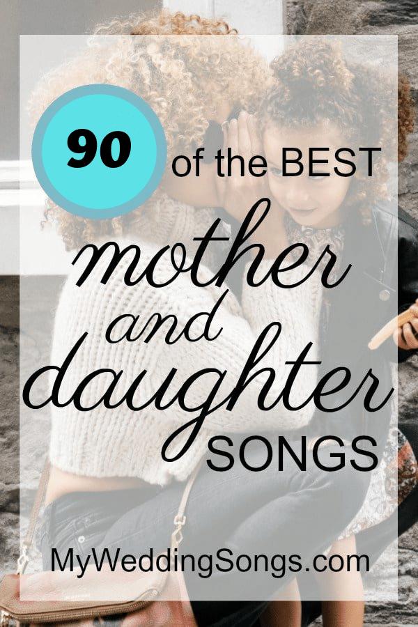 90 Best Mother Daughter Songs 2020 Daughter songs