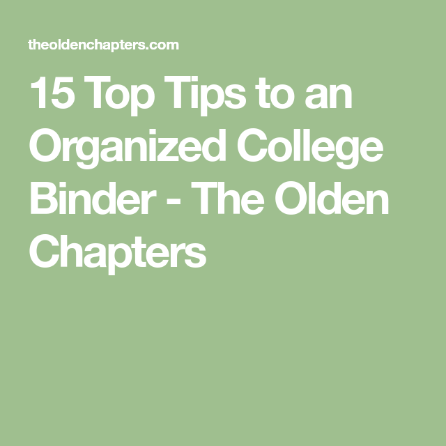 15 Top Tips To An Organized College Binder