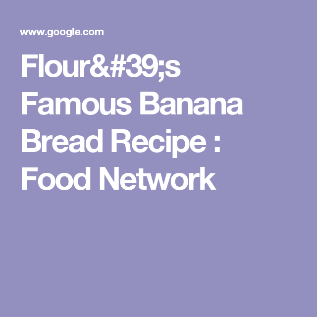 Flours famous banana bread recipe food network yummy flours famous banana bread recipe food network forumfinder Image collections
