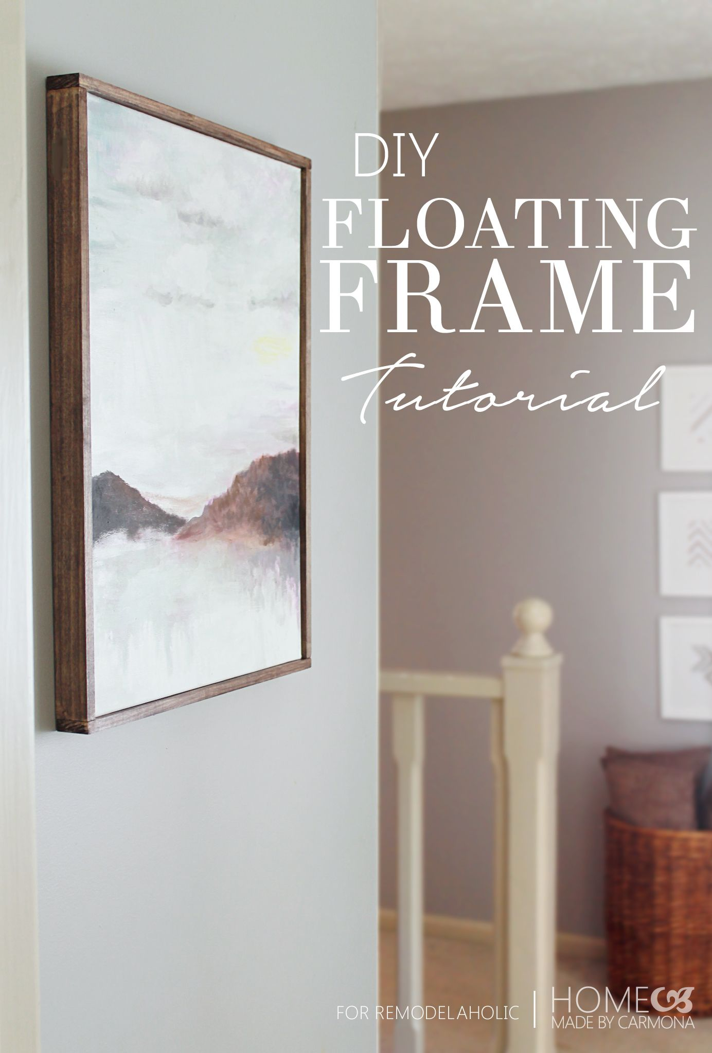 This Is Such A Pretty Way To Dress Up Walls Diy Floating Frame Tutorial Remodelaholic Diyframe Floatingframe Diy Canvas Diy Frame Canvas Frame
