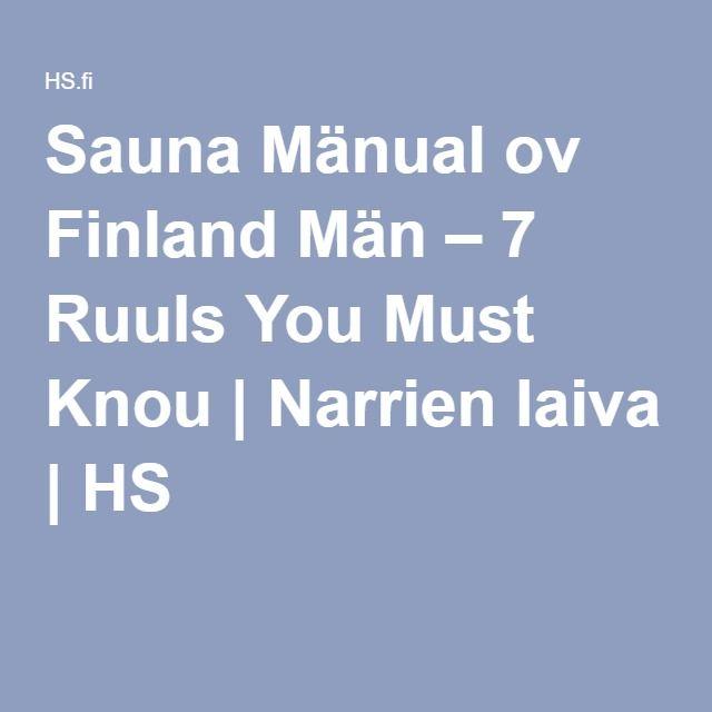 Sauna Mänual ov Finland Män – 7 Ruuls You Must Knou   Narrien laiva   HS