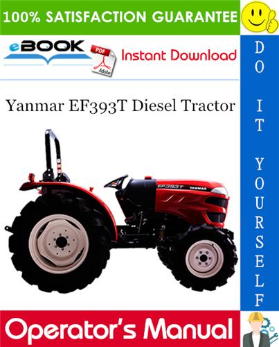 Yanmar Ef393t Diesel Tractor Operator S Manual Tractors Manual Operation And Maintenance