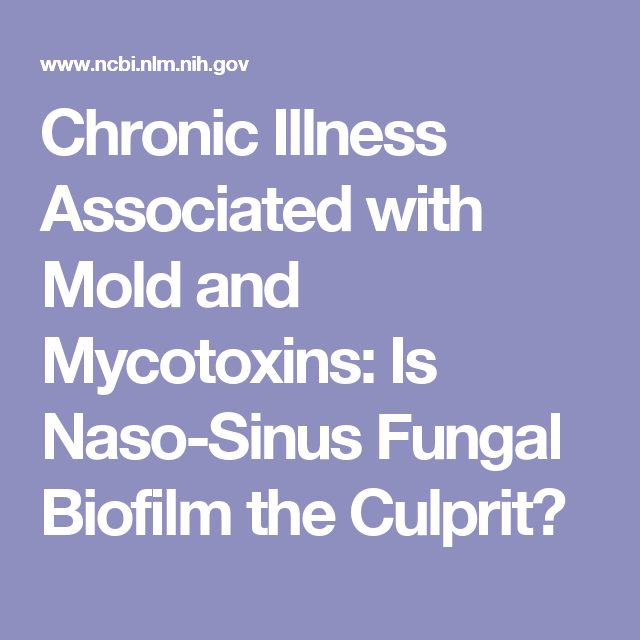 Chronic Illness Associated with Mold and Mycotoxins: Is Naso