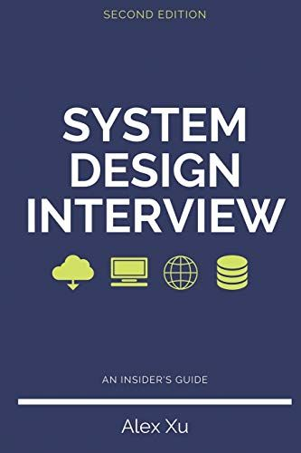 Download Pdf System Design Interview An Insiders Guide Second Edition Free Epub Mobi Ebooks Insider Guide Books To Read Kindle Reading