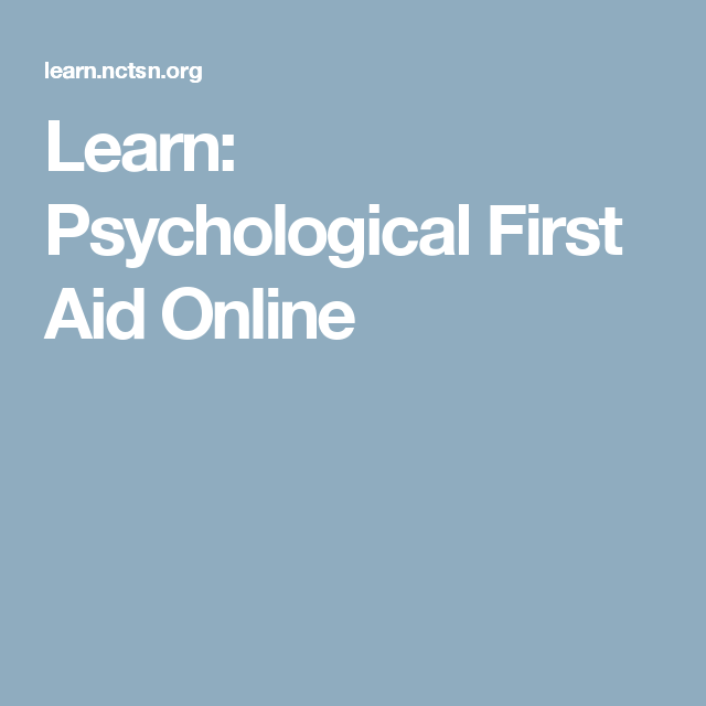 Learn Psychological First Aid Online Psychology Free Online Education Learning