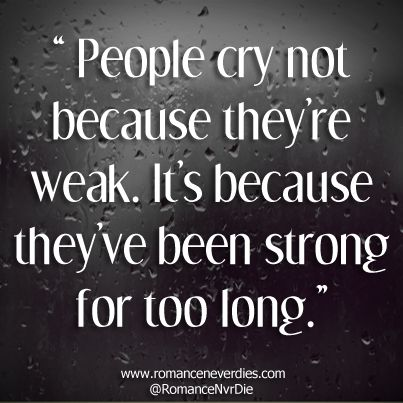 Being Strong For Too Long Love Quotes Long Love Quotes Strong Quotes Quotes