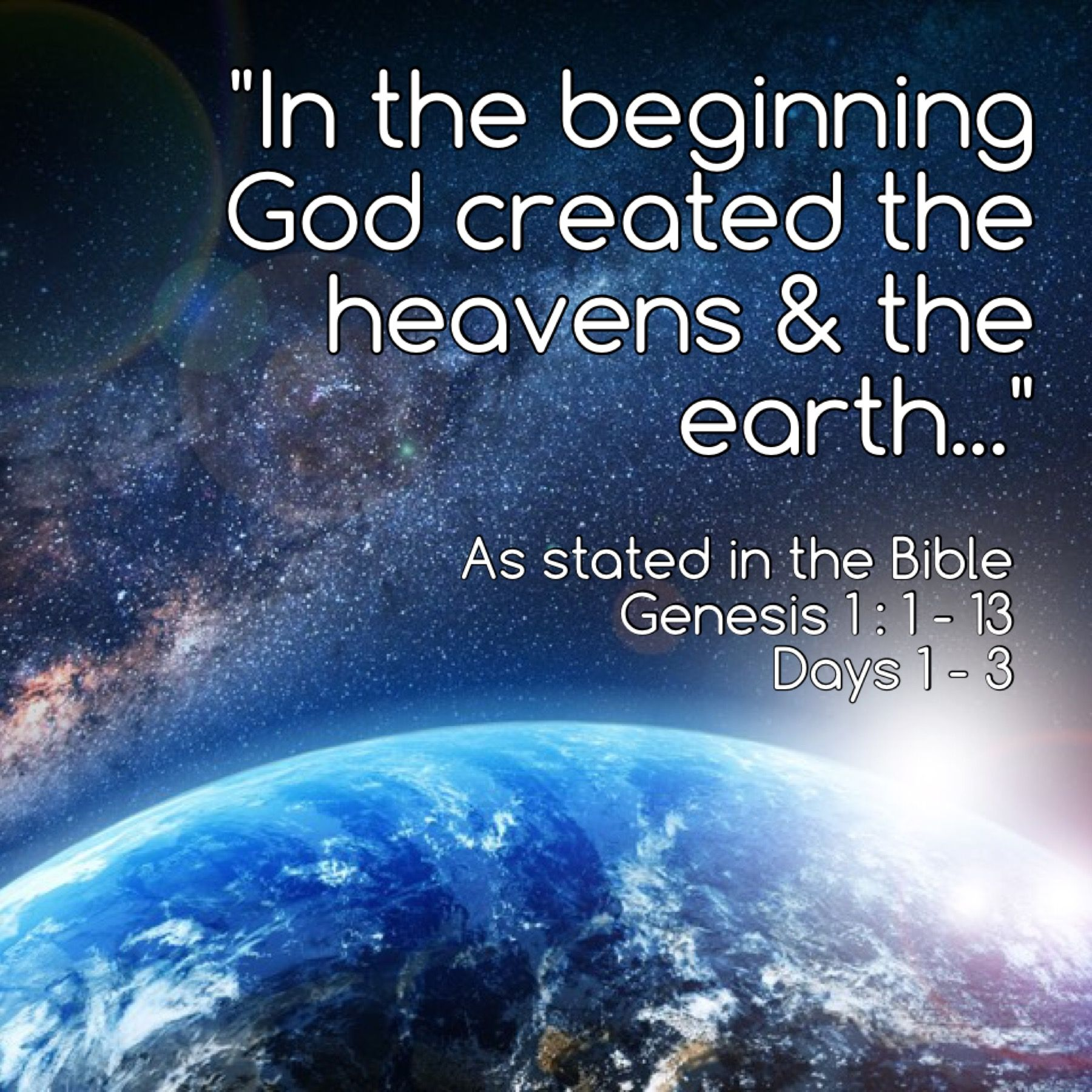 In the beginning God created the heavens and the earth ...