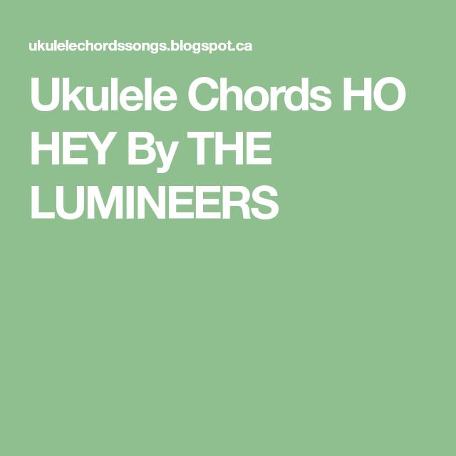 Ukulele Chords Ho Hey By The Lumineers Guitar Music Pinterest