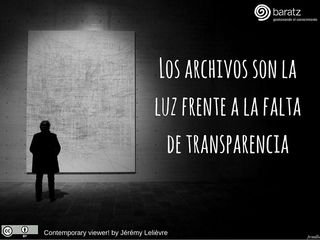 Los archivos son la luz frente a la falta de transparencia