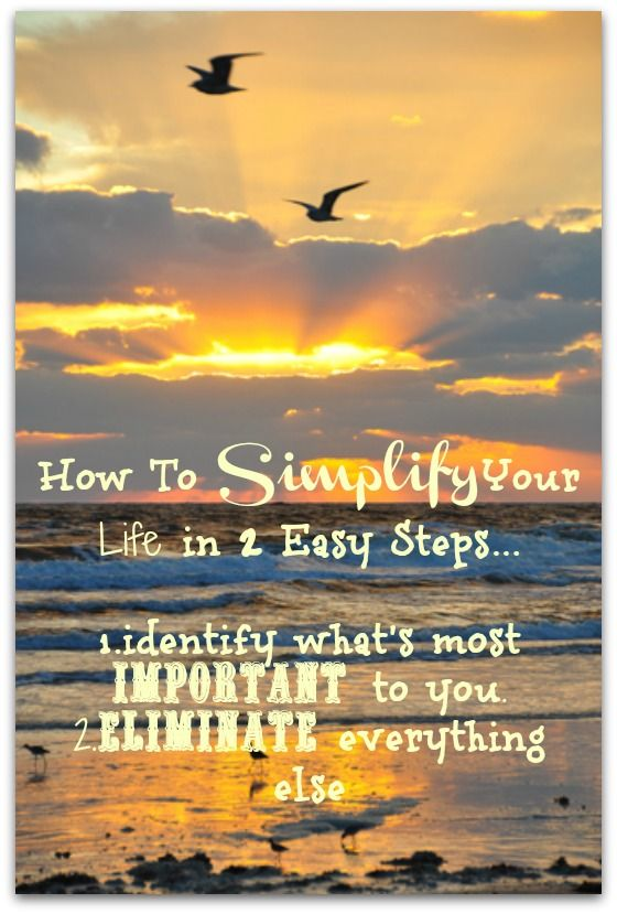 Two SIMPLE Steps To SIMPLIFY Your Life.