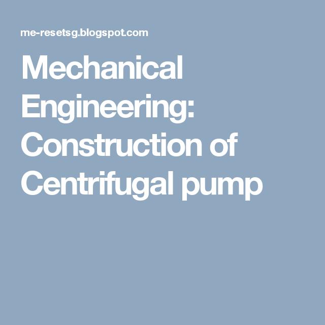 Mechanical Engineering Construction Of Centrifugal Pump Mechanical Engineering Molecular Genetics University Of Toronto