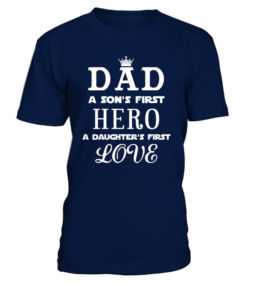 Dad A Son's First Hero Love TShirt