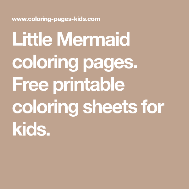 Little Mermaid Coloring Pages For Kids You Can Print And Color Make Your Own Disney Book With Thousands Of Sheets