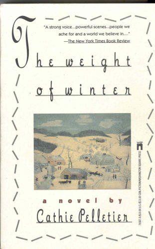 The Weight of Winter by Cathie Pelletier, http://www.amazon.com/dp/067179387X/ref=cm_sw_r_pi_dp_EeYKpb0GTSE1T