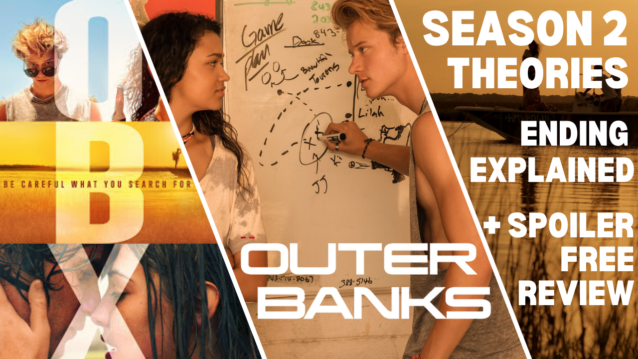 Outer Banks Season 2 Theories Summer Romance Seasons Season 2