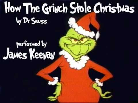How The Grinch Stole Christmas By Dr Seuss Performed By James Keenan Grinch Grinch Stole Christmas Seuss