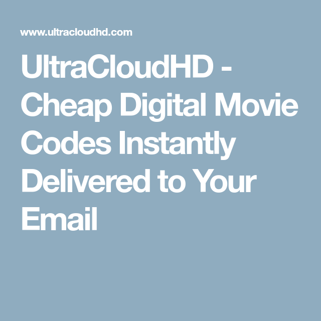 UltraCloudHD - Cheap Digital Movie Codes Instantly Delivered