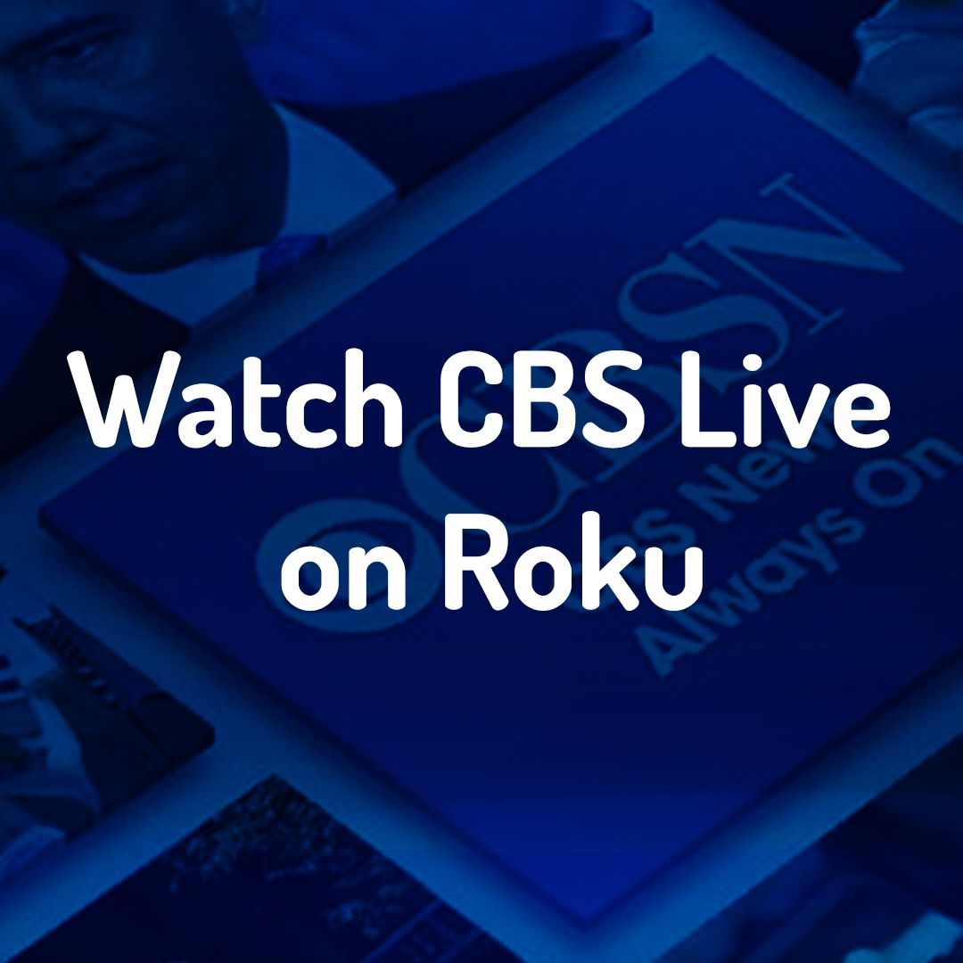 If you want to watch news, live sports, then CBS is the