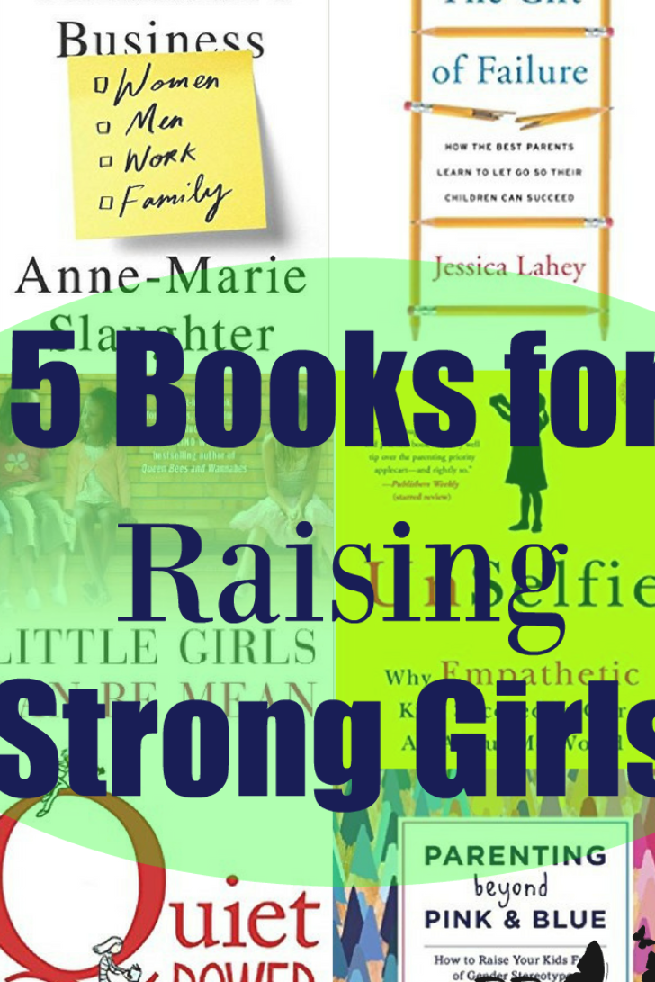 5 Books For Raising Strong Girls Through Quiet Power Unconditional Love Strong Connections To Community Independence A En 2020 Developpement Personnel Developpement