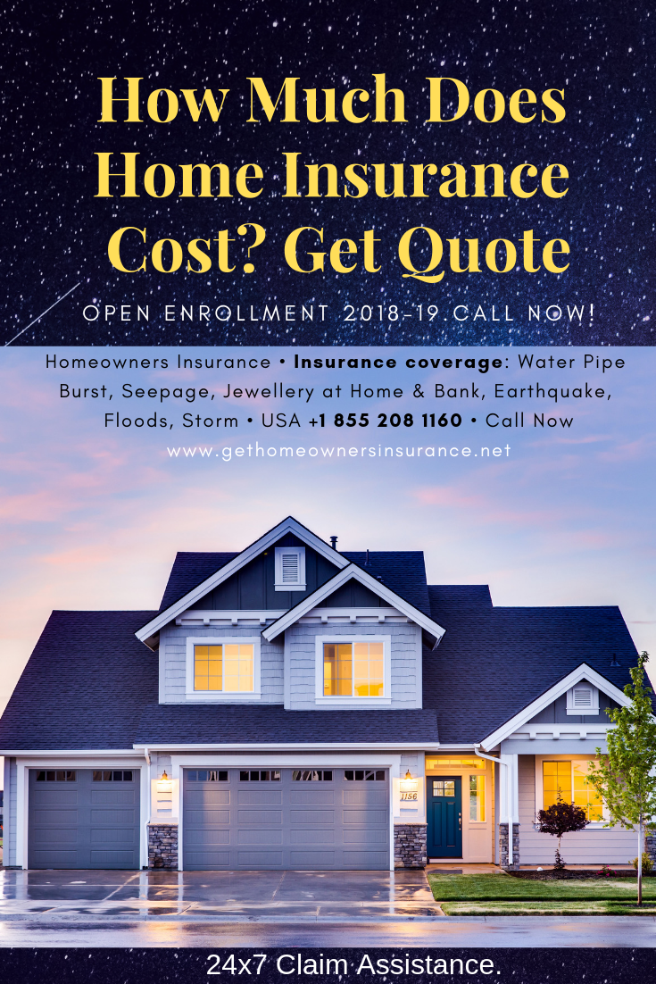 How Much Does Home Insurance Cost Get Quote Homeowners Insurance Best Homeowners Insurance Homeowner