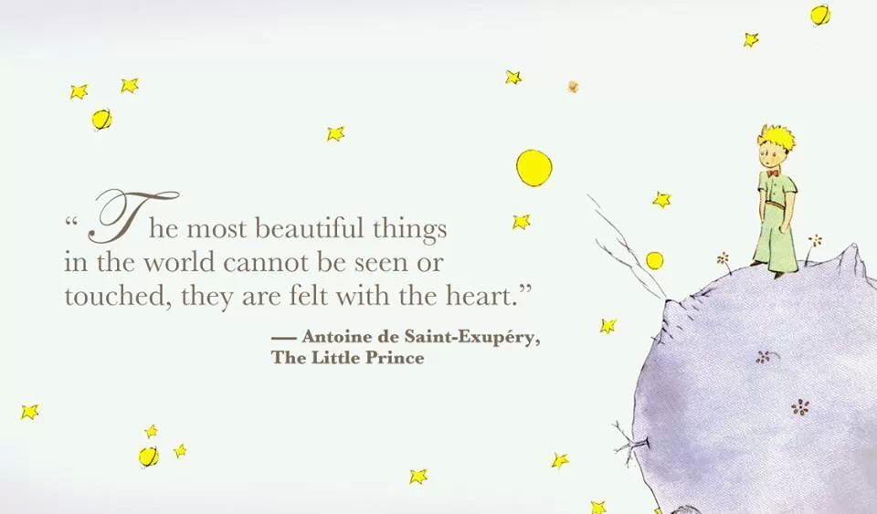 "The 13 Most Beautiful Phrases Of The Little Prince Quotes: ""The Most Beautiful Things In The World Cannot Be Seen Or"