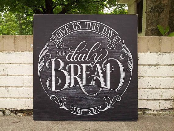 Give Us Our Daily Bread Chalkboard Sign Matthew 6 11 Scripture Art Kitchen Chalkboard Dining Room Wall Art Scri Dining Room Wall Art Wall Art Scripture Art