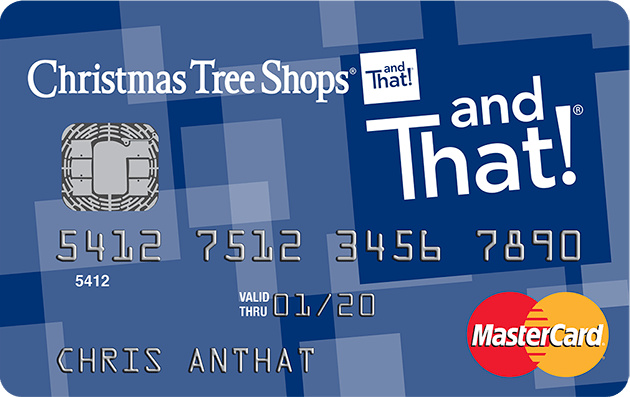 Christmas Tree Shop And That Credit Card is issued by